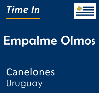 Current time in Empalme Olmos, Canelones, Uruguay