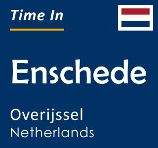 Current time in Enschede, Overijssel, Netherlands