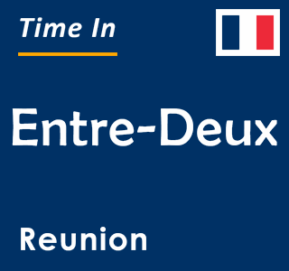 Current time in Entre-Deux, Reunion