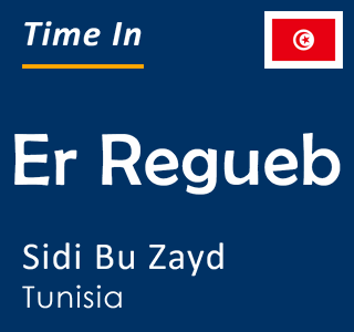 Current time in Er Regueb, Sidi Bu Zayd, Tunisia