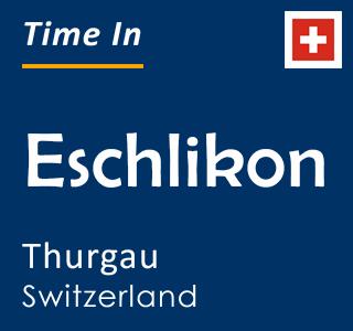 Current time in Eschlikon, Thurgau, Switzerland