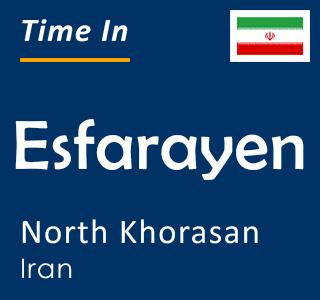 Current time in Esfarayen, North Khorasan, Iran