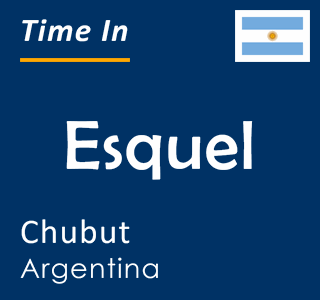 Current time in Esquel, Chubut, Argentina