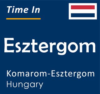 Current time in Esztergom, Komarom-Esztergom, Hungary