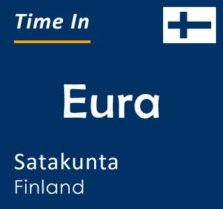 Current time in Eura, Satakunta, Finland