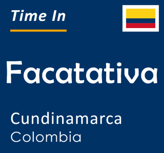 Current time in Facatativa, Cundinamarca, Colombia