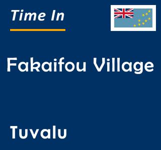 Current time in Fakaifou Village, Tuvalu