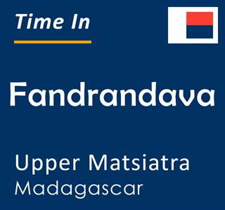 Current time in Fandrandava, Upper Matsiatra, Madagascar