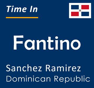 Current time in Fantino, Sanchez Ramirez, Dominican Republic