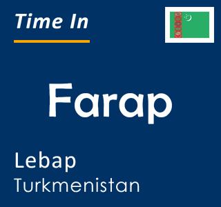 Current time in Farap, Lebap, Turkmenistan