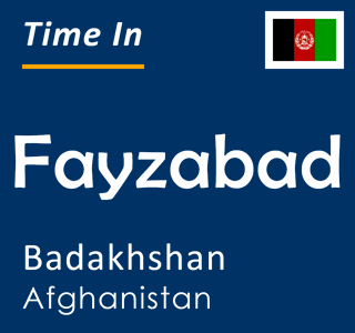 Current time in Fayzabad, Badakhshan, Afghanistan