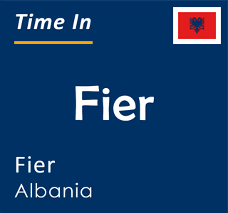 Current time in Fier, Fier, Albania
