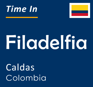 Current time in Filadelfia, Caldas, Colombia