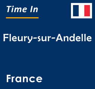 Current time in Fleury-sur-Andelle, France