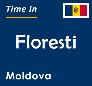 Current time in Floresti, Moldova