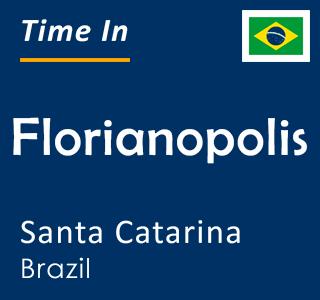 Current time in Florianopolis, Santa Catarina, Brazil