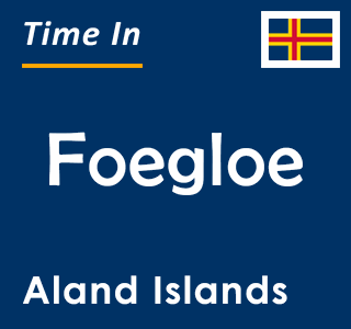 Current time in Foegloe, Aland Islands