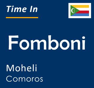 Current time in Fomboni, Moheli, Comoros