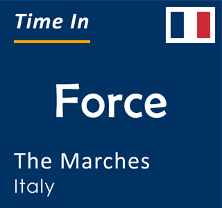 Current time in Force, The Marches, Italy