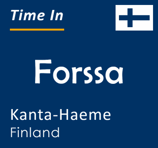 Current time in Forssa, Kanta-Haeme, Finland
