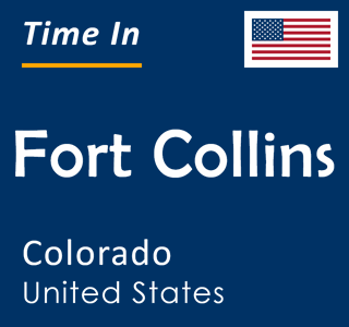 Current time in Fort Collins, Colorado, United States
