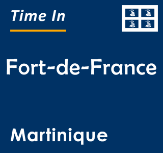 Current time in Fort-de-France, Martinique