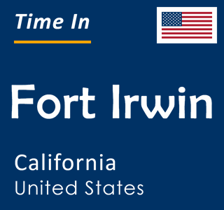 Current time in Fort Irwin, California, United States