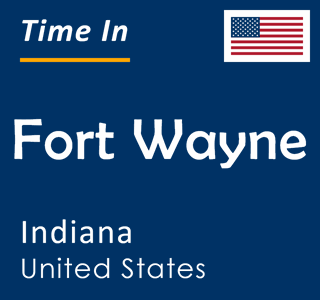 Current time in Fort Wayne, Indiana, United States