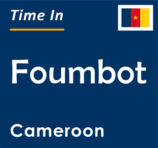 Current time in Foumbot, Cameroon