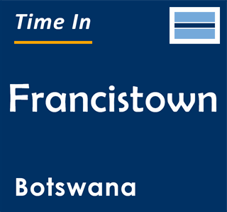 Current time in Francistown, Botswana