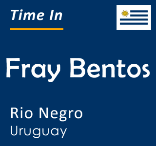 Current time in Fray Bentos, Rio Negro, Uruguay