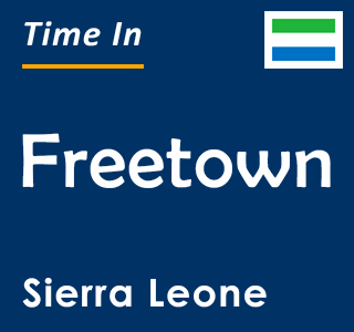 Current time in Freetown, Sierra Leone