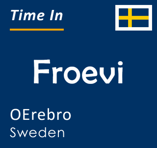 Current time in Froevi, OErebro, Sweden