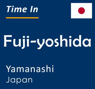 Current time in Fuji-yoshida, Yamanashi, Japan