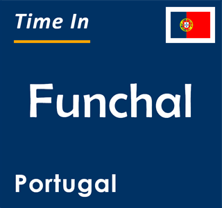 Current time in Funchal, Portugal