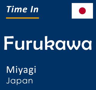 Current time in Furukawa, Miyagi, Japan