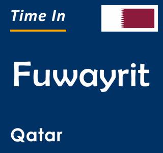 Current time in Fuwayrit, Qatar