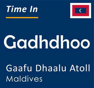 Current time in Gadhdhoo, Gaafu Dhaalu Atoll, Maldives