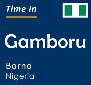 Current time in Gamboru, Borno, Nigeria