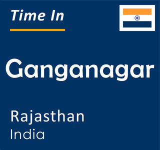 Current time in Ganganagar, Rajasthan, India