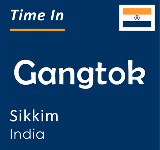 Current time in Gangtok, Sikkim, India