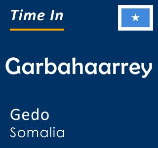 Current time in Garbahaarrey, Gedo, Somalia