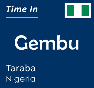 Current time in Gembu, Taraba, Nigeria