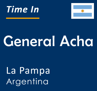 Current time in General Acha, La Pampa, Argentina