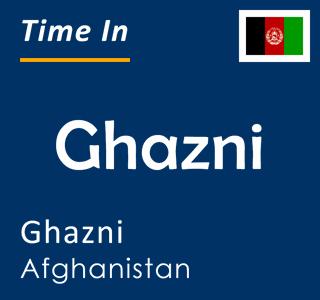 Current time in Ghazni, Ghazni, Afghanistan