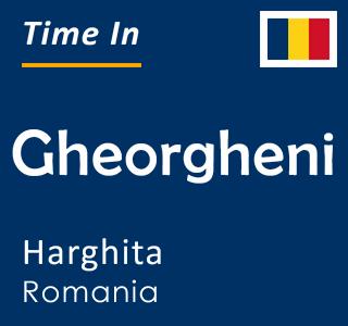 Current time in Gheorgheni, Harghita, Romania