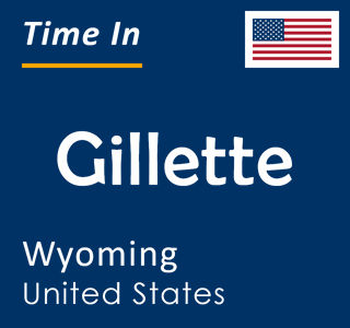 Current time in Gillette, Wyoming, United States