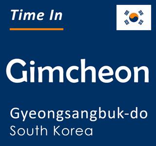Current time in Gimcheon, Gyeongsangbuk-do, South Korea