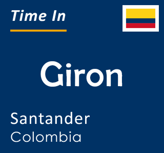 Current time in Giron, Santander, Colombia