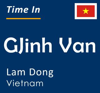 Current time in GJinh Van, Lam Dong, Vietnam